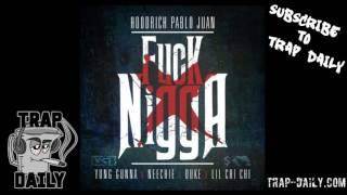 Hoodrich Pablo Juan - Fuck Nigga ft Yung Gunna, YSL Duke & Lil Chi Chi