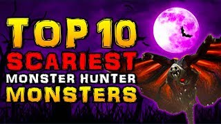 Top 10 Scariest Monster Hunter Monsters