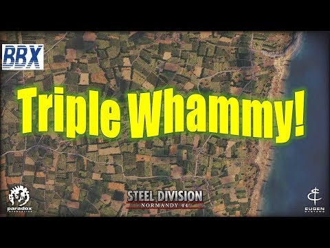 Triple Whammy! | Steel Division: Normandy 44 |