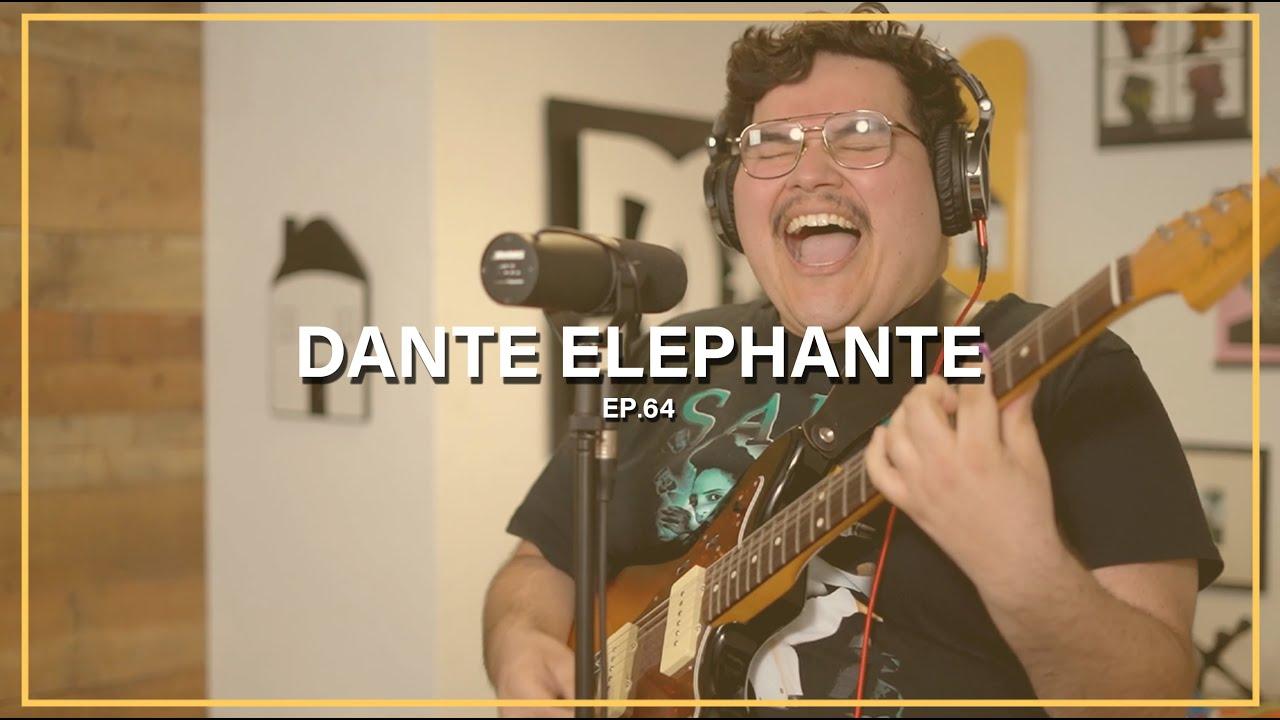 Dante Elephante || Ep. 64