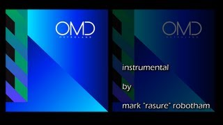 OMD - Metroland - Rasure`s Instrumental (Unofficial for the love of synth music)
