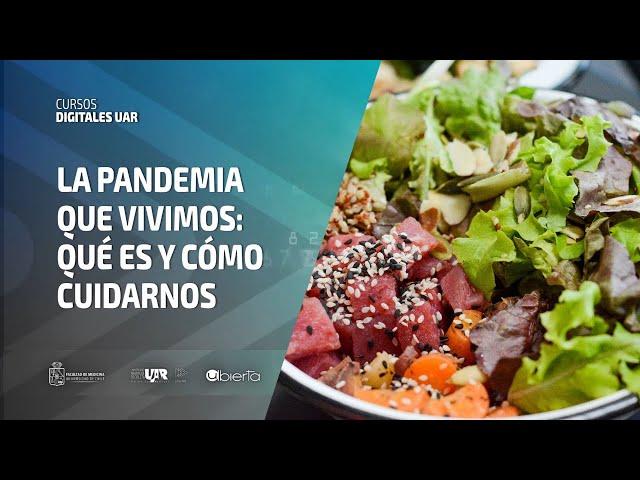 Curso La pandemia que vivimos: qué es y cómo cuidarnos  [Semana 5]  VideoClase