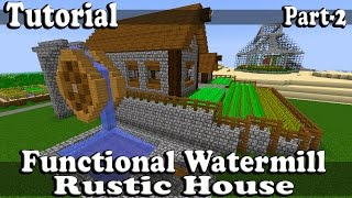 Minecraft Tutorial Of Functional Watermill Rustic House Part-2