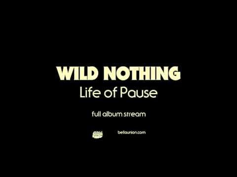 Wild Nothing - Life Of Pause [Full Album Stream]