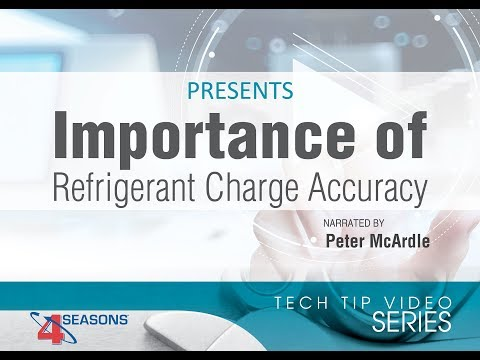 A/C Tech Tip Video Series: Importance of Refrigerant Charge Accuracy