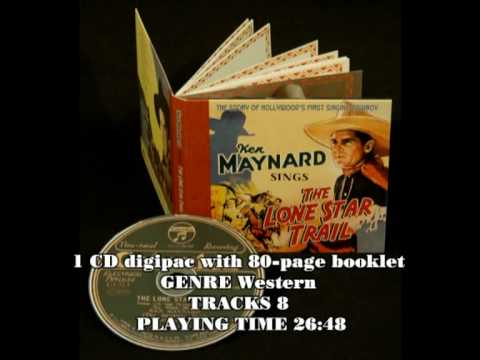 KEN MAYNARD - Sings The Lone Star Trail - The Story Of Hollywood's First Singing Cowboy - BCD 16861