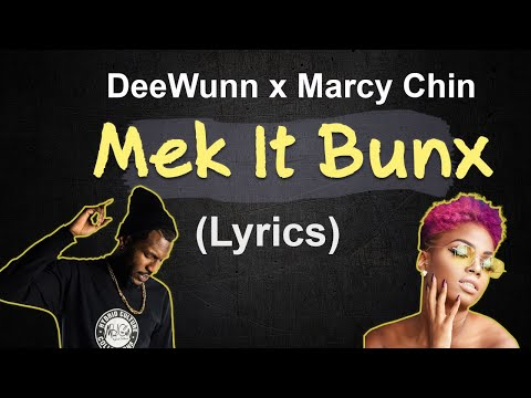 DeeWunn ft Marcy Chin - Mek It Bunx (lyrics)