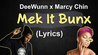 DeeWunn ft Marcy Chin - Mek It Bunx (lyrics)