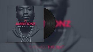 [FREE] Meek Mill Type Beat - ''Ambitionz' | Hip-Hop/Trap Instrumental