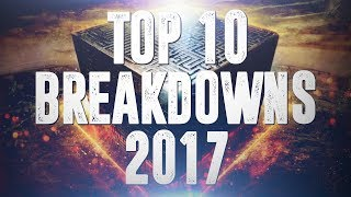Top 10 Breakdowns 2017 (Vol. 5)