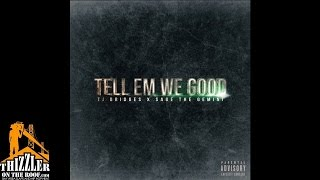 TJ Bridges x Sage The Gemini - Tell Em We Good [Prod. J-Wiz] [Thizzler.com] Mp3