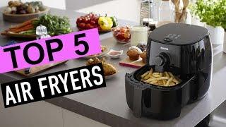 Best 5: Air Fryers 2018