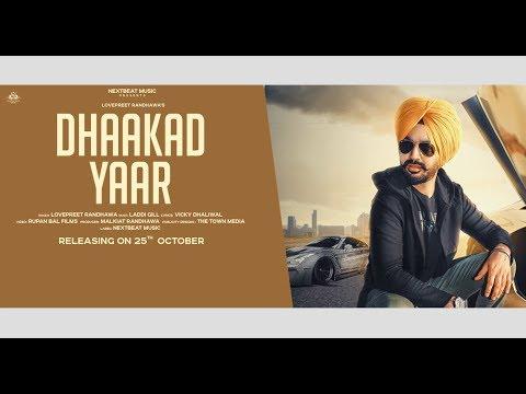 Dhaakad Yaar Teaser  Lovepreet Randhawa  New Punjabi Song 2018  Releasing on 25th Oct