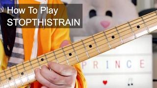 'STOPTHISTRAIN' Prince Guitar Lesson