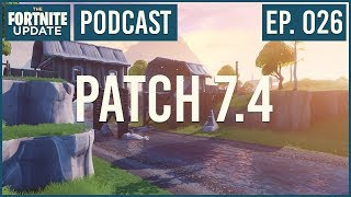 Ep. 026 - Patch 7.4 - The Fortnite Update - Podcast