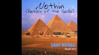 Saint Michael- Nothin (Return of the Gods)