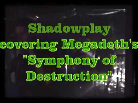 Shadowplay covering Symphony of Destruction by Megadeth