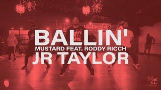 Mustard Ft Roddy Ricch - Ballin' | Choreography By JR Taylor