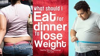 What to Eat at Night to Lose Weight   Healthy Foods to Eat Before Bed for Weight Loss