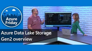 Azure Data Lake Storage Gen2 overview | Azure Friday