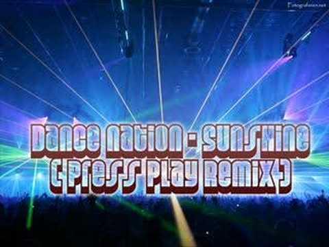 Dance Nation - Sunshine (Press Play Remix)