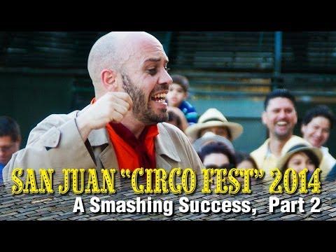 San Juan CircoFest 2014... A Smashing Success!, Part 2
