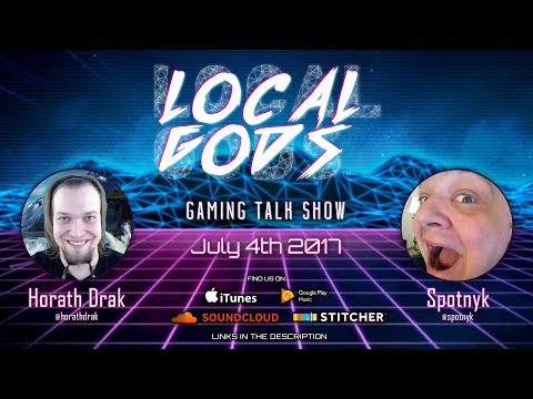 Local Gods #6 July 4th (Paradox pricing / FBI D&D / CIA Gaming / E3 / Stellaris Modding / Star Wars)
