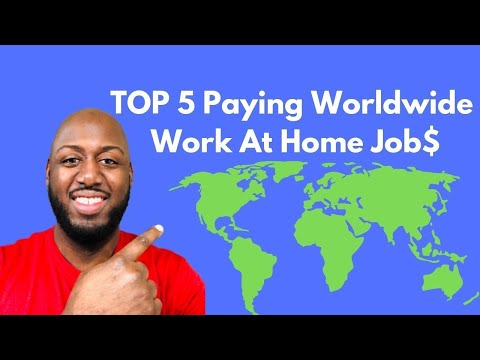 Top 5 Paying Worldwide Work From Home Jobs That Are Global & Online!