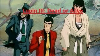 Lupin III: Dead or Alive - Anime