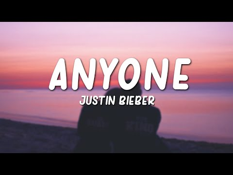 Anyone - Justin Bieber (Lyrics)