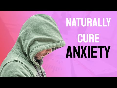 How To Naturally Cure Anxiety - ✔✫★ How To Cure Anxiety Without Medication ✔✫★