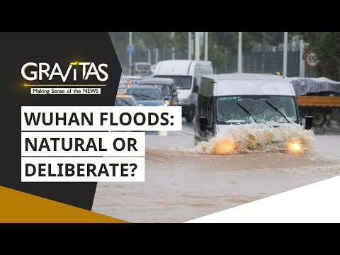 Gravitas: Wuhan floods | Natural or Deliberate?