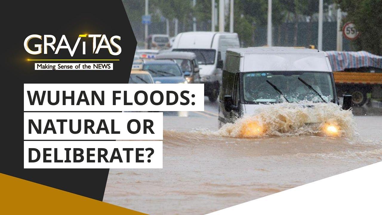 Gravitas: Wuhan floods | Natural or Deliberate?