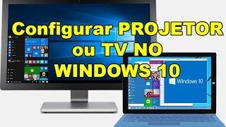 Como Configurar PROJETOR ou TV NO WINDOWS 10-SÉRIE #8