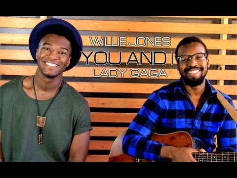 Lady Gaga - You and I (Willie Jones Cover)