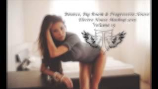 SNEAK PEEK:Bounce, Big Room & Progressive House {Electro House Mashup 2015} Vol 15 OUT NOW ON MIXCLO