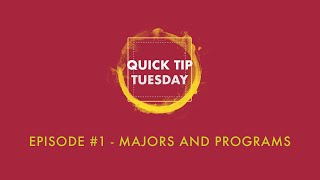 Quick Tip Tuesday #1 - Majors and Programs