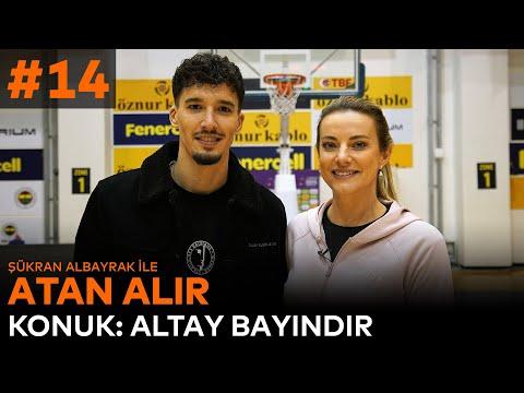 Atan Alır | Şükran Albayrak & Altay Bayındır #14