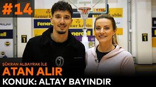 Atan Alır   Şükran Albayrak & Altay Bayındır #14