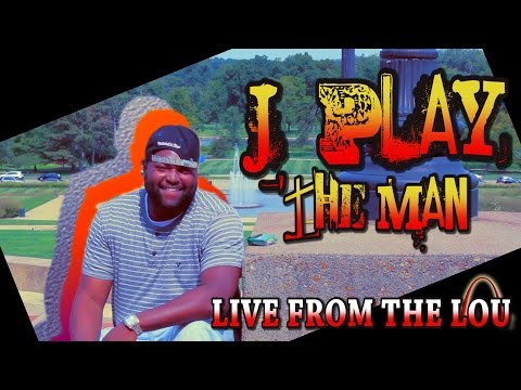 J-PLAY THE MAN - LIVE FROM THE LOU