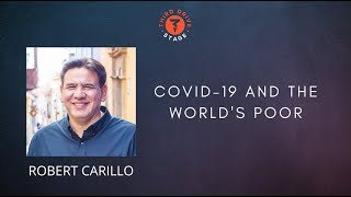 Covid-19 and World's Poorest  Robert Carillo --  former CEO of HOPE worldwide