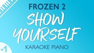 Frozen 2 - Show Yourself (Karaoke Piano) Lower Key