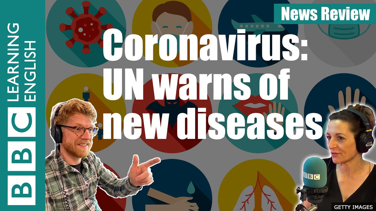 Coronavirus: UN warns of new diseases - News Review