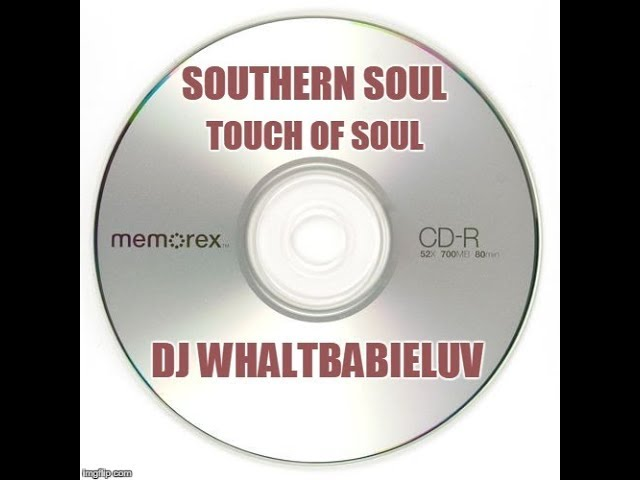 Southern Soul Soul Blues Ballads R B Mix 2015 Touch Of Soul Dj Whaltbabieluv Cd 24