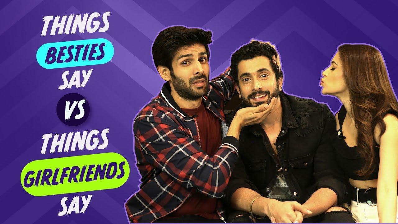 Things Besties Say Vs Things Girlfriends Say  | Sonu ke Titu ki Sweety | Pinkvilla | Bollywood