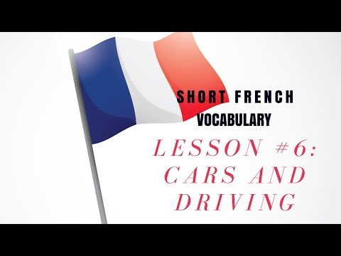Basic French Vocabulary Lesson: Cars and Driving