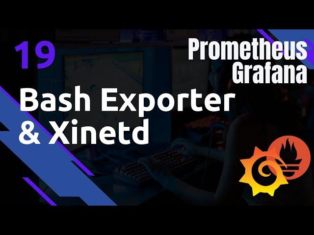 PROMETHEUS - 19. EXPORTER BASH AVEC XINETD