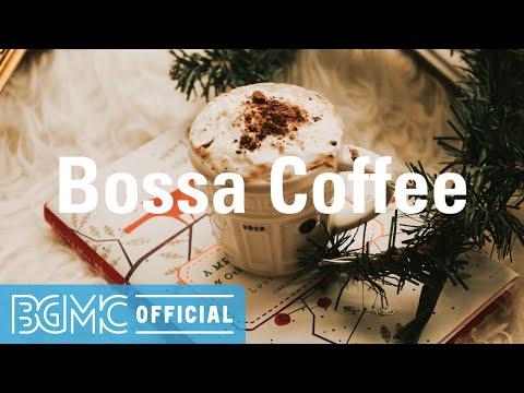 Bossa Coffee: Positive Mood Jazz & Sweet Bossa Nova Instrumental Music for Good Mood, Work and Study