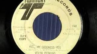 Vema Perkins - Yes, My Goodness Yes