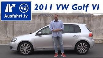 2011 Volkswagen VW Golf VI 1.6 Liter TDI - Kaufberatung, Test, Review, Historie